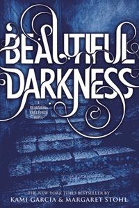 Beautiful Darkness by Kami Garcia & Margaret Stohl