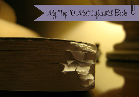 My Top 10 Most Influential Books