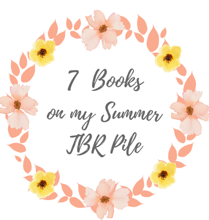7 Books on my Summer TBR Pile.png