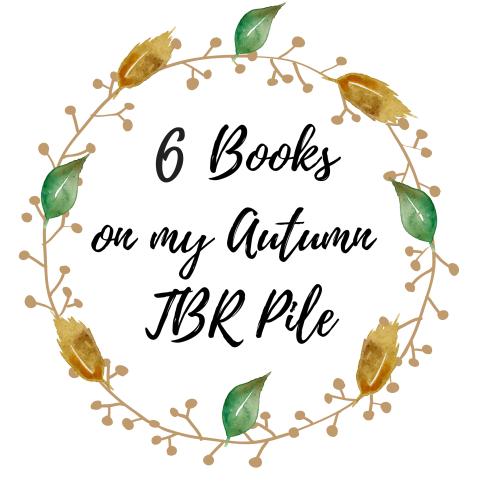 6 Books on my Autumn TBR