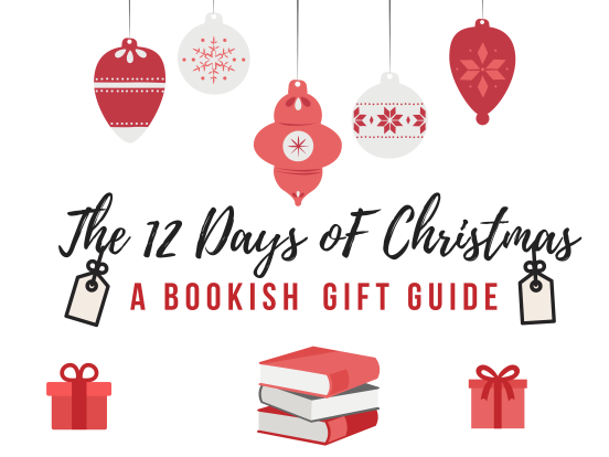The 12 Days of Christmas A Bookish Gift Guide